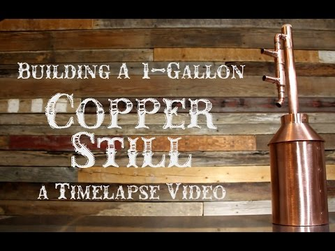 How to Make a 1 Gallon Copper Still: Time Lapse