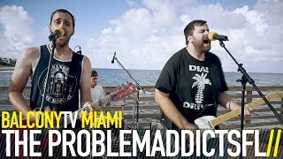 THE PROBLEMADDICTSFL - OFF THE COUCH (BalconyTV)