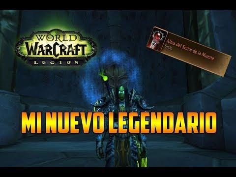 WORLD OF WARCRAFT Legion | MI NUEVO LEGENDARIO - GAMEPLAY EN ESPAÑOL