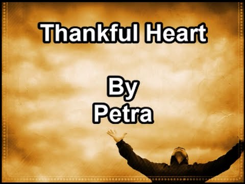 Thankful Heart - Petra  (Lyrics)
