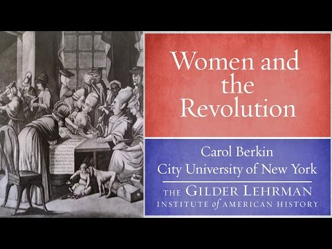Carol Berkin on Women in the American Revolution