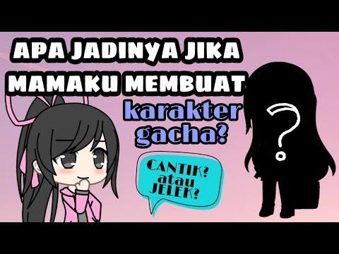 Ketika mamaku membuat karakter gacha life.. | ORIGINAL VIDEO BY LAUZIYA AJIBAH |