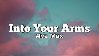 Download lagu Into Your Arms - Ava Max (Lyrics)