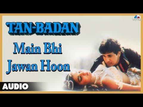 Tan Badan : Main Bhi Jawan Hoon Full Audio Song | Govinda Khushbu...