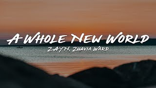 "ZAYN, Zhavia Ward - A Whole New World (Lyrics) (End Title) (From ""Aladdin"")"