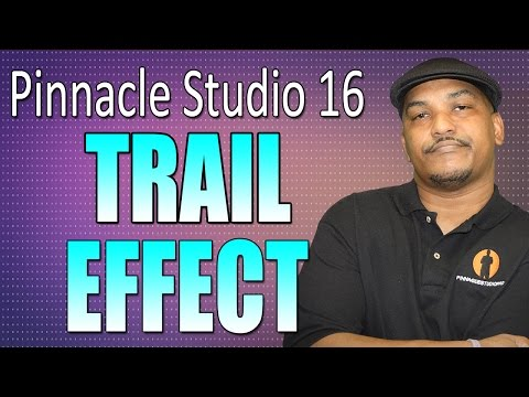 Pinnacle Studio 16 & 17 - Trail Effect Tutorial