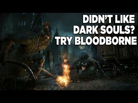 Didn't Like Dark Souls? Try Bloodborne