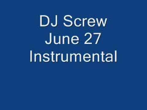 Dj Screw June 27 Instrumental video