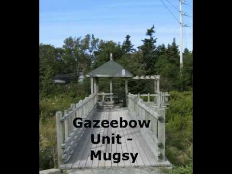 Gazeebow Unit - Mugsy