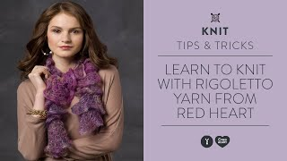 Learn to Knit with Rigoletto Yarn from Red Heart