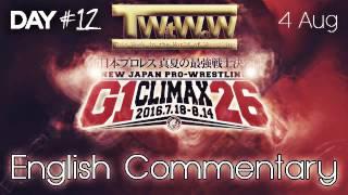 NJPW G1 Climax 2016 Day 12 :: ENGLISH COMMENTARY AUDIO :: Nagata vs. Yano