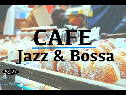 【CAFE MUSIC】Relax Jazz & Bossa Nova Instrumental Music For Work,Study,Sleep - Background Music