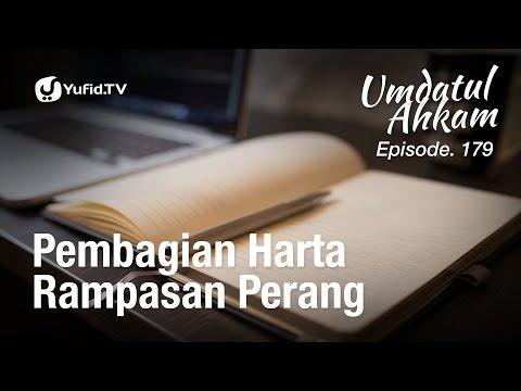 Umdatul Ahkam Hadis 182 - Zakat (Pembagian Harta Rampasan Perang) - Ustadz Aris Munandar (Eps. 179)