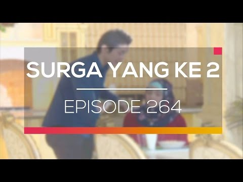 download lagu Surga Yang Ke 2 - Episode 264 gratis