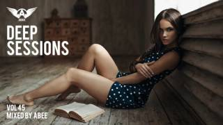 Deep Sessions - Vol 45 # 2017 | Vocal Deep House Music ★ Mix by Abee