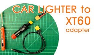 Easy car cigarette lighter to XT60 adapter: A must-have for every car - QUICK GUIDE