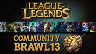 League Of Legends - Community Brawl #13