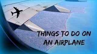 download lagu Things To Do On An Airplane gratis