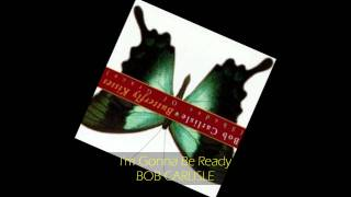 Watch Bob Carlisle Im Gonna Be Ready video