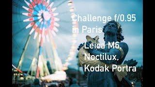 Challenge f/0.95 in Paris : Leica M6, Noctilux and Kodak Portra
