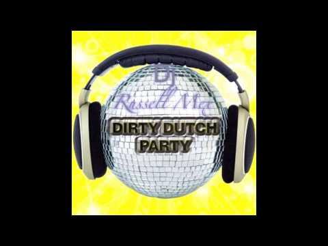 Crazy Dirty Dutch Mix   Dj Russell Mex