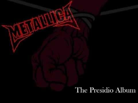 Metallica - The Presidio Album (FULL ALBUM)