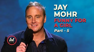 Jay Mohr Funny For A Girl   Part 5