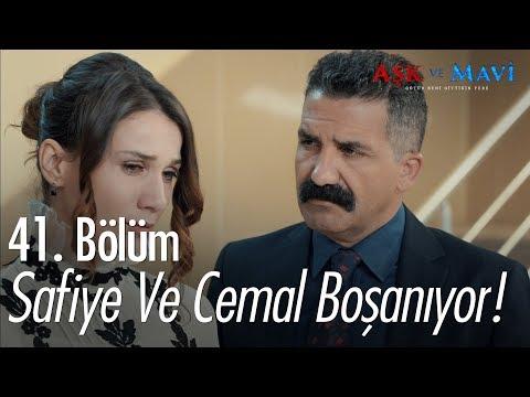 Safiye ve Cemal boşanıyor - Aşk ve Mavi 41. Bölüm