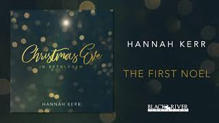 Hannah Kerr The First Noel Official Audio