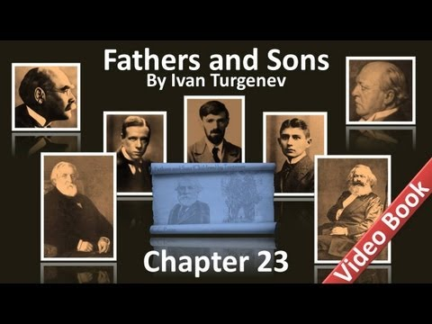 Chapter 23 – Fathers and Sons by Ivan Turgenev