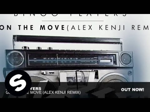 Bingo Players - Get On The Move (Alex Kenji Remix) Music Videos