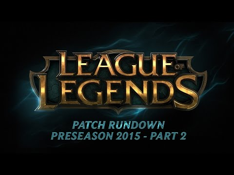 Patch Rundown: Preseason 2015 Part 2