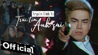 Trái Tim Anh Sai - Nguyễn Đình Vũ (MV 4K OFFICIAL)