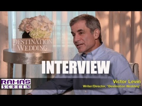 My Full Interview With 'DESTINATION WEDDING' Writer/Director, Victor Levin