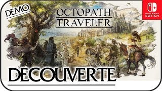 Découverte - Octopath Traveler (Demo)