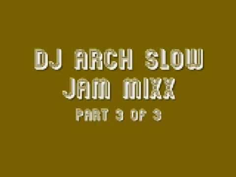 Slow Jam Mix Part 3- Dj Arch Music Videos
