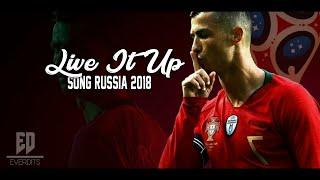 Cristiano Ronaldo | Live It Up - Nicky Jam Ft Will Smith & Era Strefi | Oficial Song Russia 2018