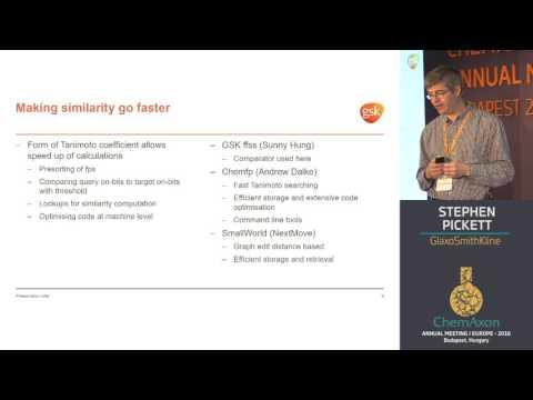 Stephen Pickett (GlaxoSmithKline): Fast similarity searching – making the virtual real