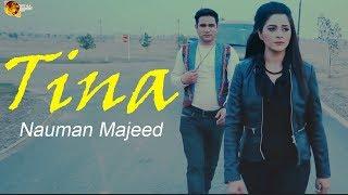 Tina | Nauman Majeed | Love Song | HD Video