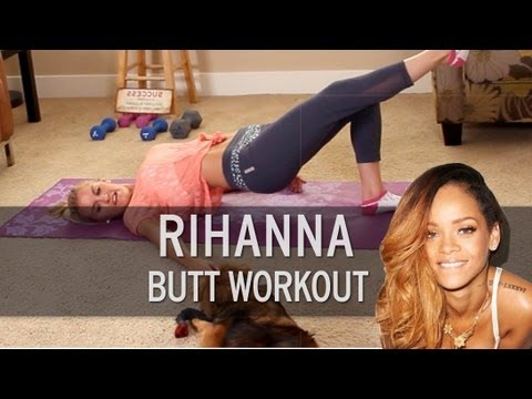 Rihanna Butt Workout How To Save Money And Do It Yourself