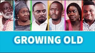 Growing Old [Official Trailer] Latest 2016 Nigerian Nollywood TV Show Series