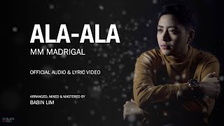 ALA ALA | MM MADRIGAL | OFFICIAL AUDIO & LYRIC VIDEO