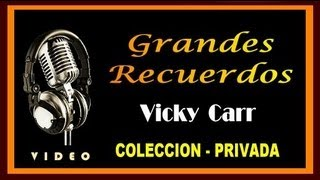 VICKY CARR - GRANDES RECUERDOS - COLECCION PRIVADA - ( HD - VIDEO )