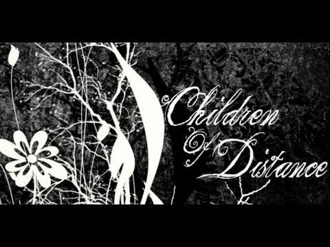 Children Of Distance- Ne Sírj Utánam
