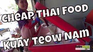 Cheap Thai Food - Kuay Teow Nam – Noodle Soup
