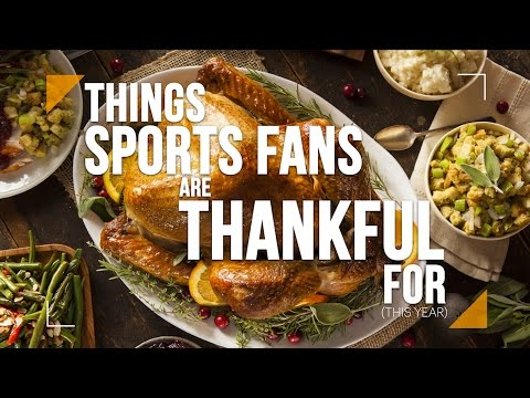 Things Sports Fans Are Thankful For