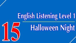 English Listening Level 1 - Lesson 15 - Halloween Night