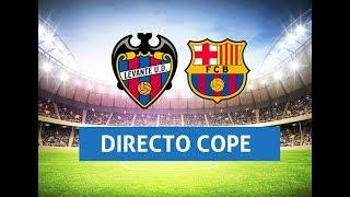 SOLO AUDIO Directo del Levante 05 Barcelona en Tiempo de Juego COPE