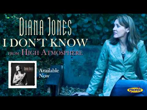 Diana Jones - I Dont Know