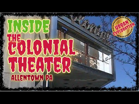 Colonial Theater, Allentown PA- Urban Exploration Walking Tour